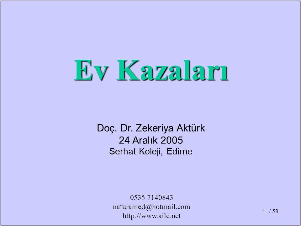 Ev Kazaları Doç. Dr. Zekeriya Aktürk 24 Aralık 2005