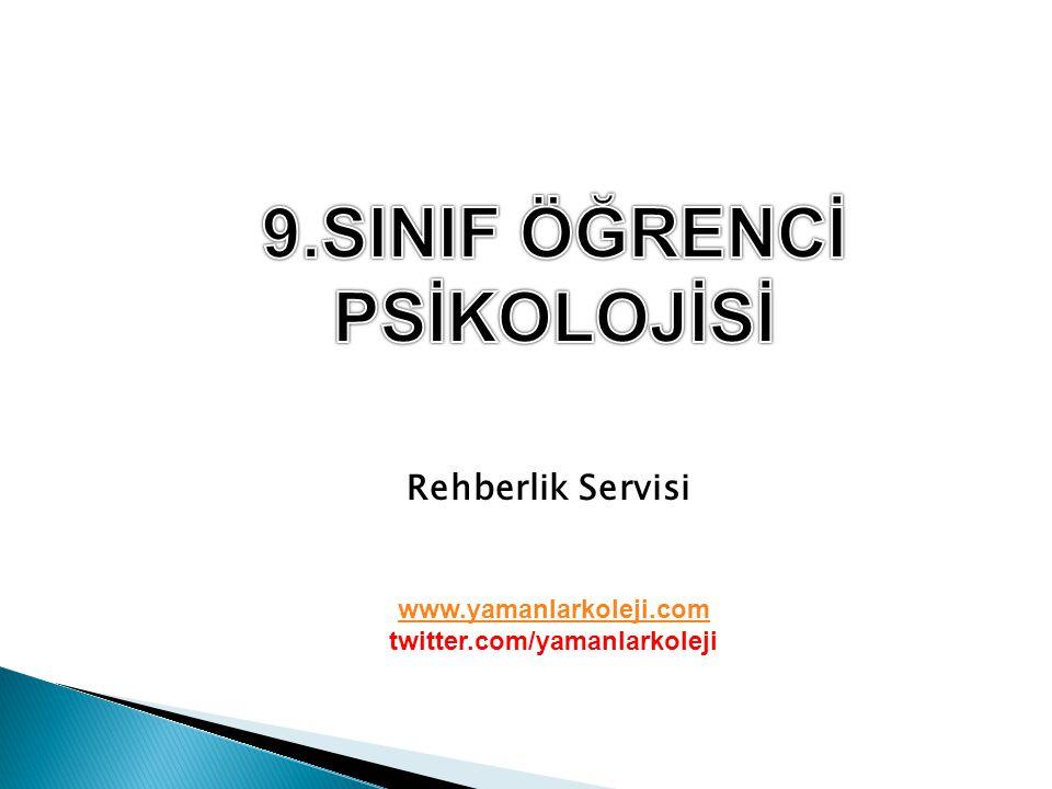 9.SINIF ÖĞRENCİ PSİKOLOJİSİ twitter.com/yamanlarkoleji