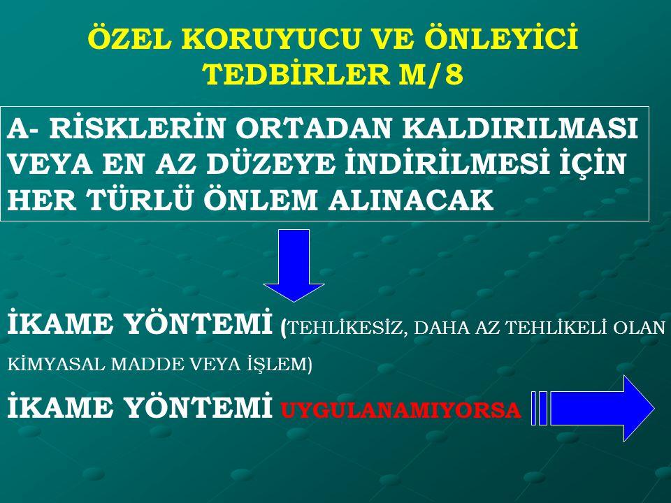 ÖZEL KORUYUCU VE ÖNLEYİCİ TEDBİRLER M/8