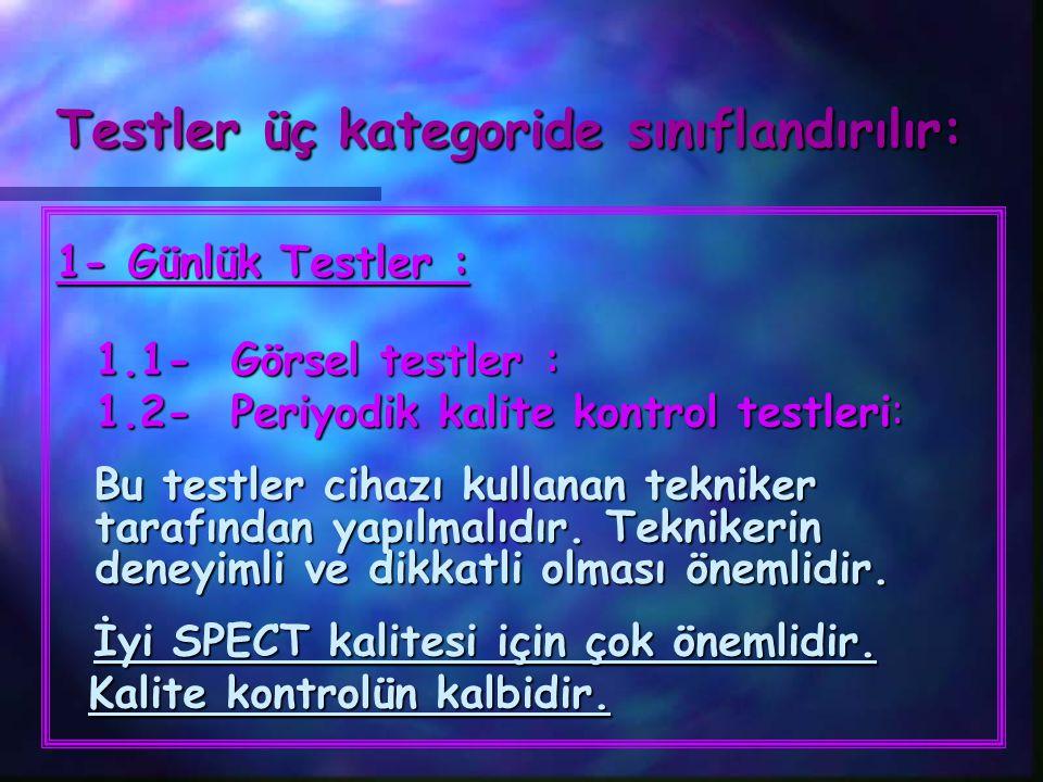 Testler üç kategoride sınıflandırılır: