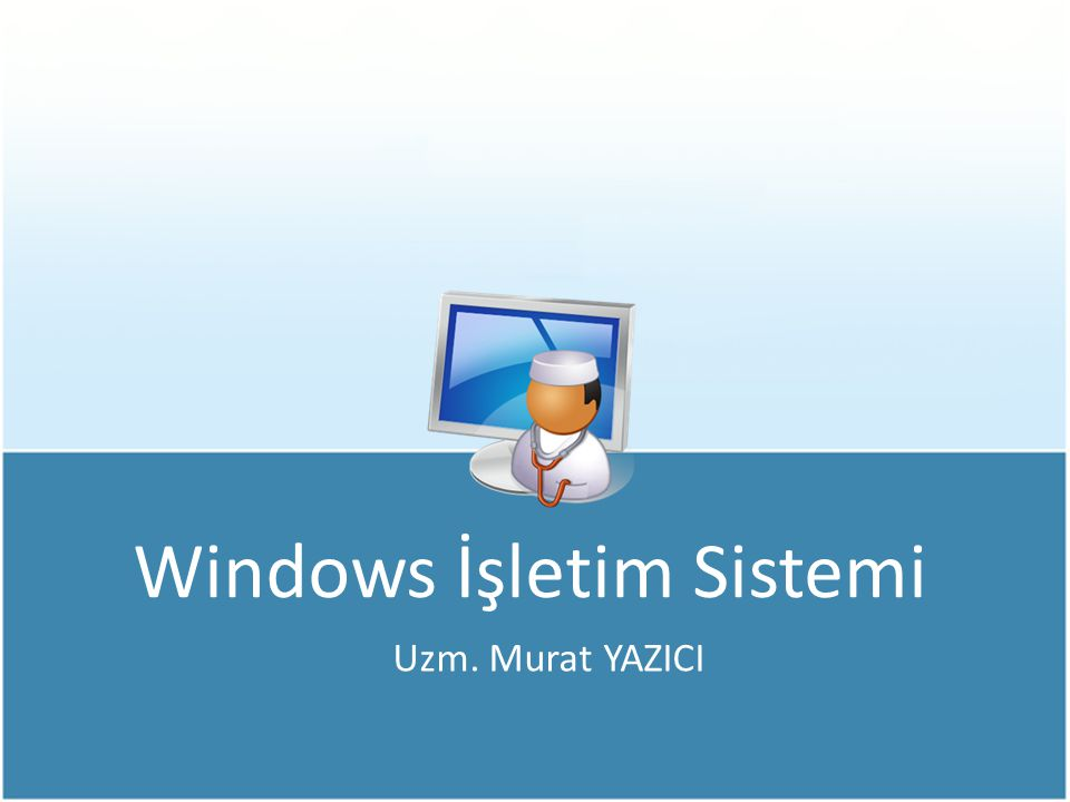Windows İşletim Sistemi