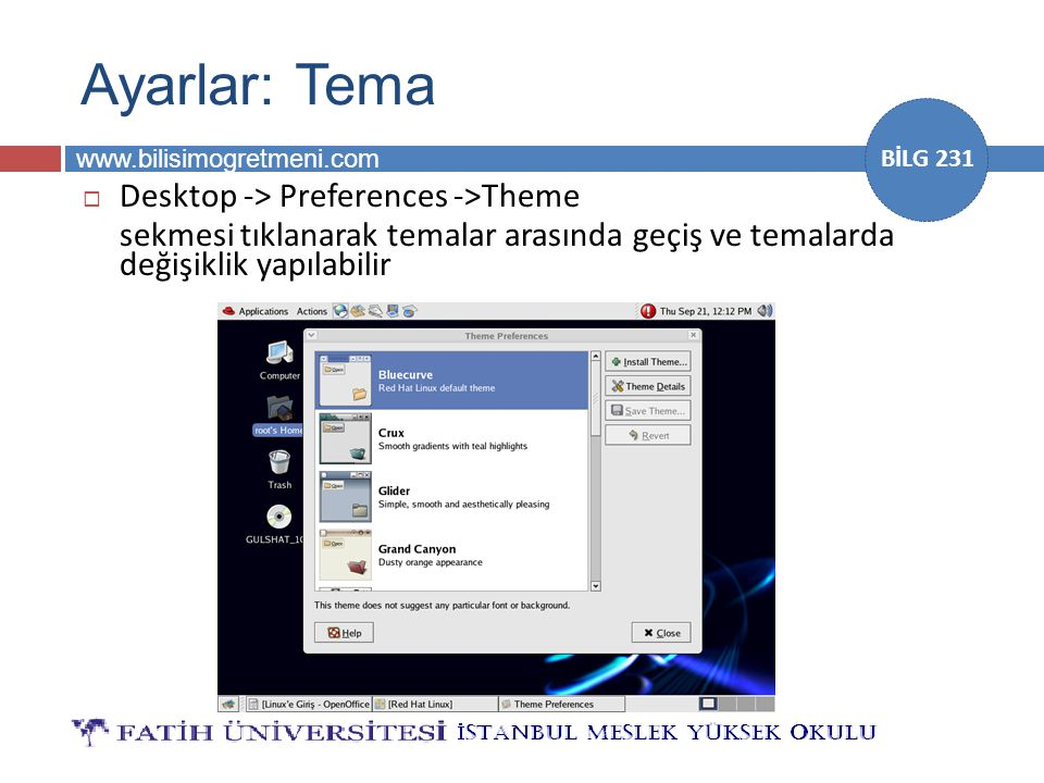 Ayarlar: Tema Desktop -> Preferences ->Theme
