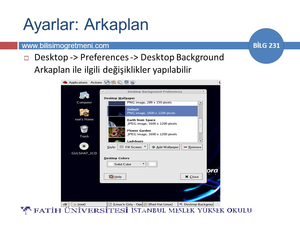 Ayarlar: Arkaplan Desktop -> Preferences -> Desktop Background