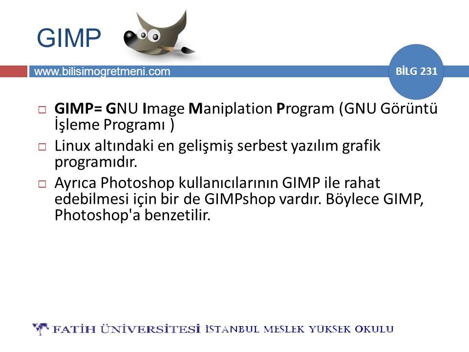 GIMP GIMP= GNU Image Maniplation Program (GNU Görüntü İşleme Programı ) Linux altındaki en gelişmiş serbest yazılım grafik programıdır.