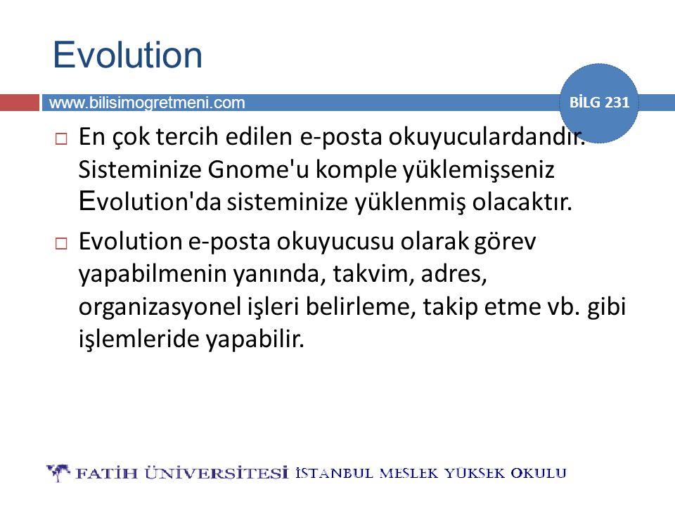 Evolution En çok tercih edilen e-posta okuyuculardandır. Sisteminize Gnome u komple yüklemişseniz Evolution da sisteminize yüklenmiş olacaktır.