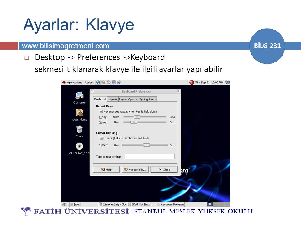 Ayarlar: Klavye Desktop -> Preferences ->Keyboard