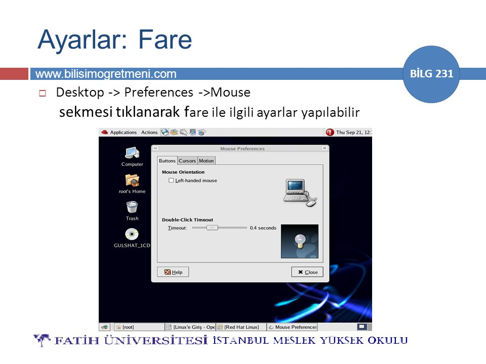 Ayarlar: Fare Desktop -> Preferences ->Mouse