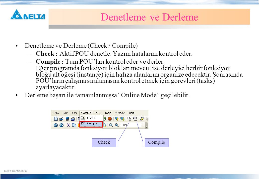Denetleme ve Derleme Denetleme ve Derleme (Check / Compile)