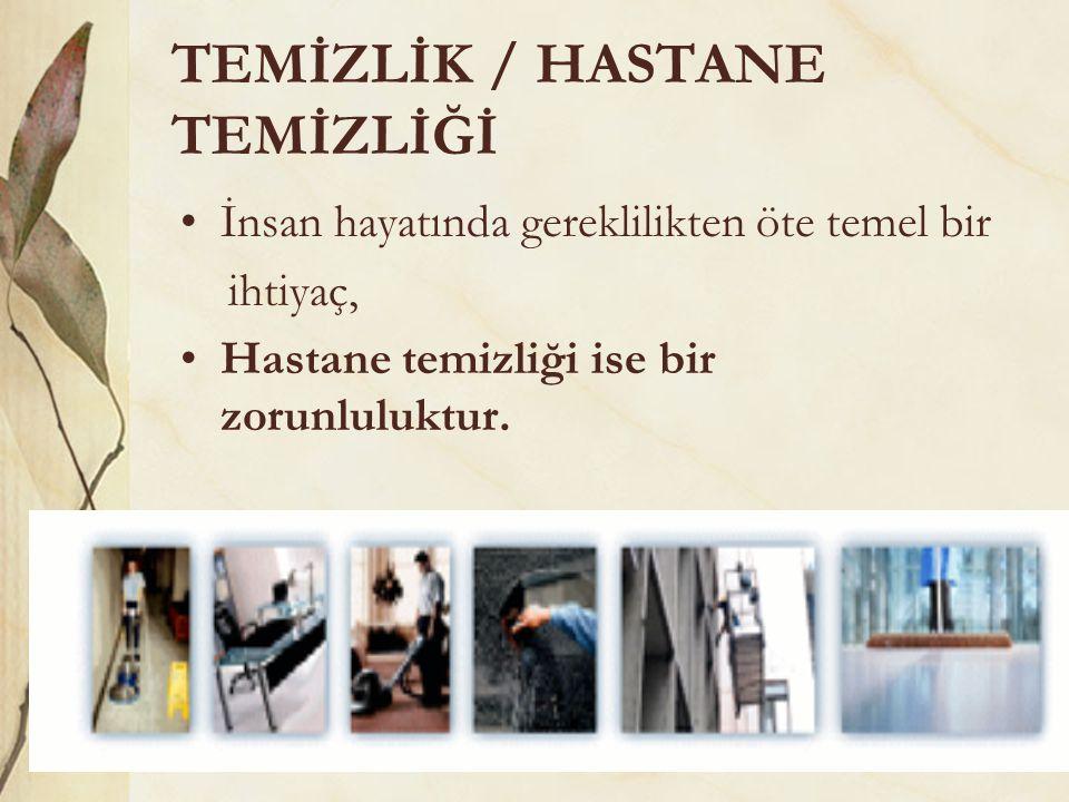 TEMİZLİK / HASTANE TEMİZLİĞİ
