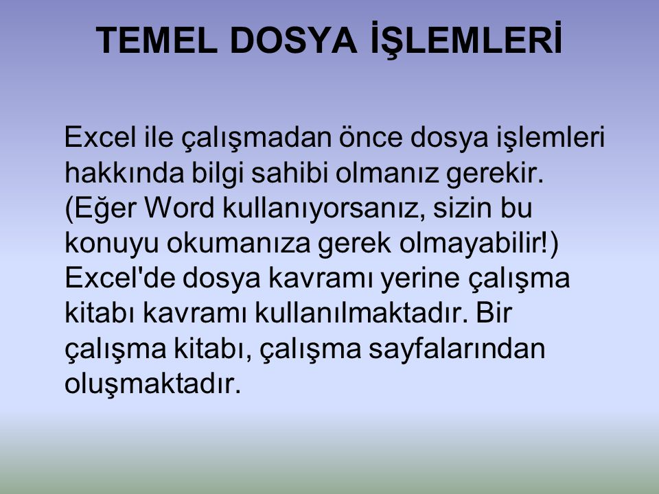TEMEL DOSYA İŞLEMLERİ