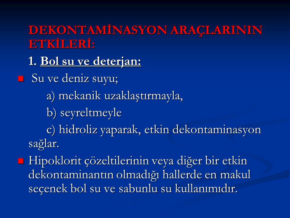 DEKONTAMİNASYON ARAÇLARININ ETKİLERİ: