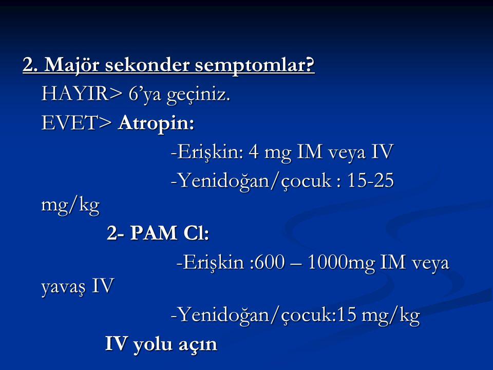 2. Majör sekonder semptomlar