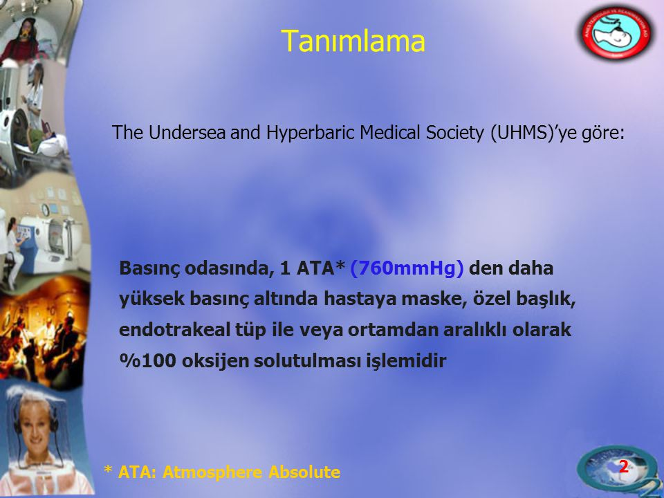 Tanımlama The Undersea and Hyperbaric Medical Society (UHMS)'ye göre: