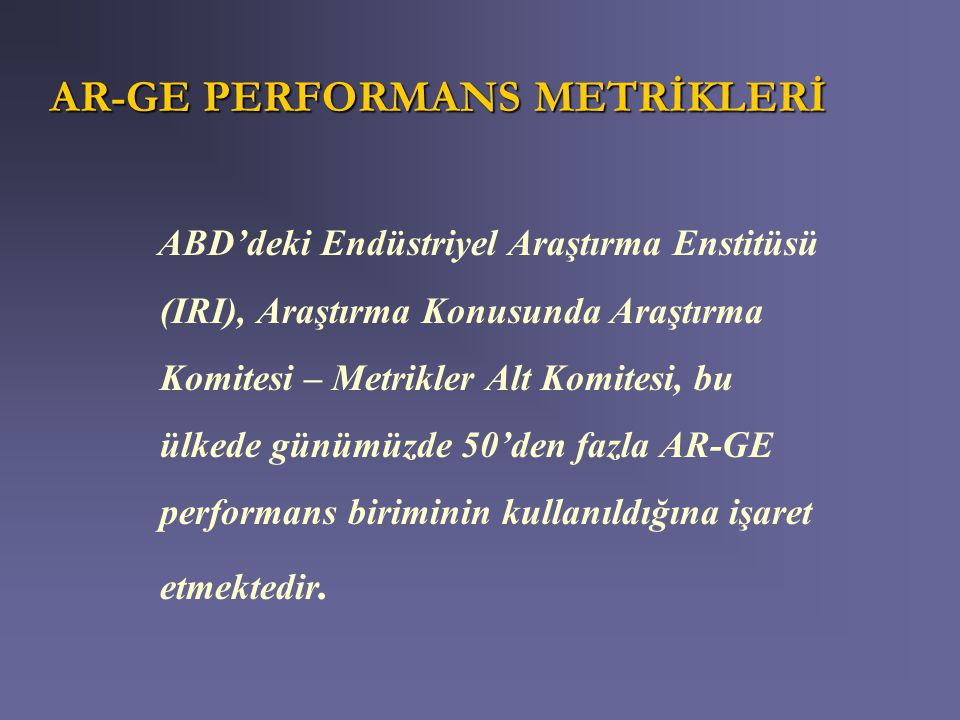 AR-GE PERFORMANS METRİKLERİ
