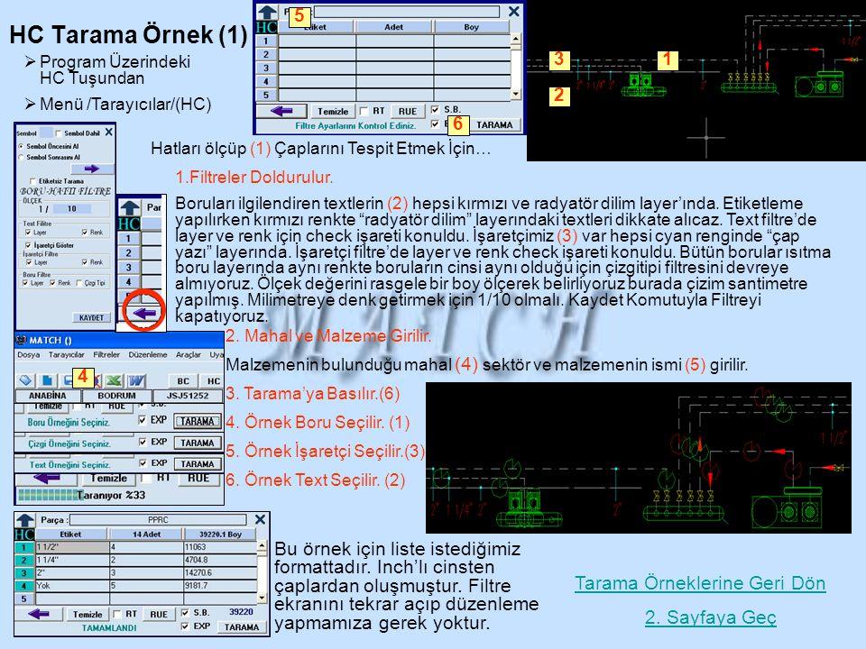5 HC Tarama Örnek (1) Program Üzerindeki HC Tuşundan. Menü /Tarayıcılar/(HC) 3. 1. 2. 6. Hatları ölçüp (1) Çaplarını Tespit Etmek İçin…