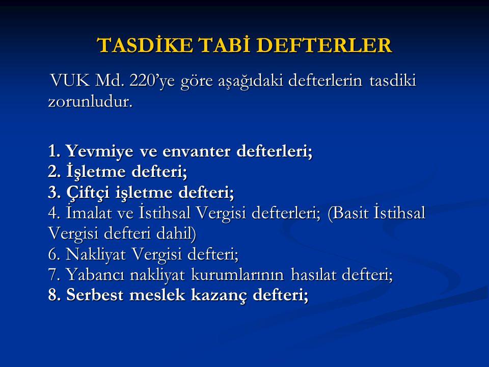 TASDİKE TABİ DEFTERLER