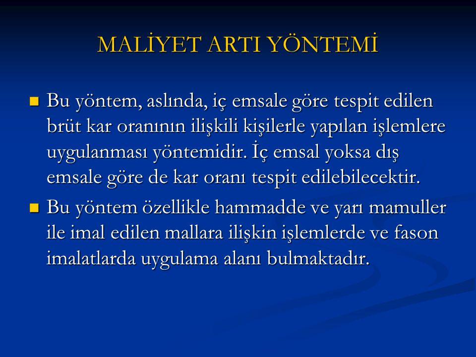 MALİYET ARTI YÖNTEMİ
