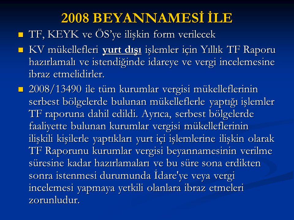 2008 BEYANNAMESİ İLE TF, KEYK ve ÖS'ye ilişkin form verilecek