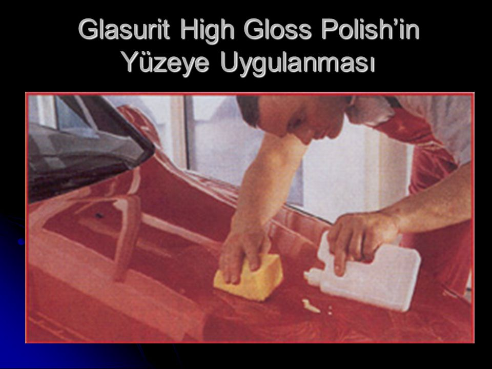 Glasurit High Gloss Polish'in Yüzeye Uygulanması