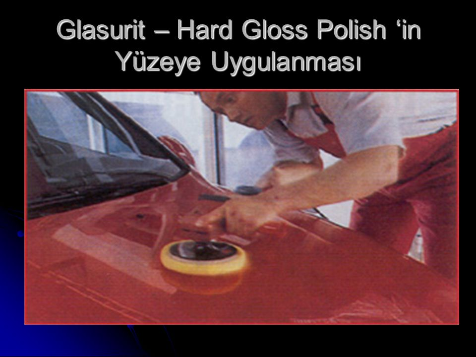 Glasurit – Hard Gloss Polish 'in Yüzeye Uygulanması