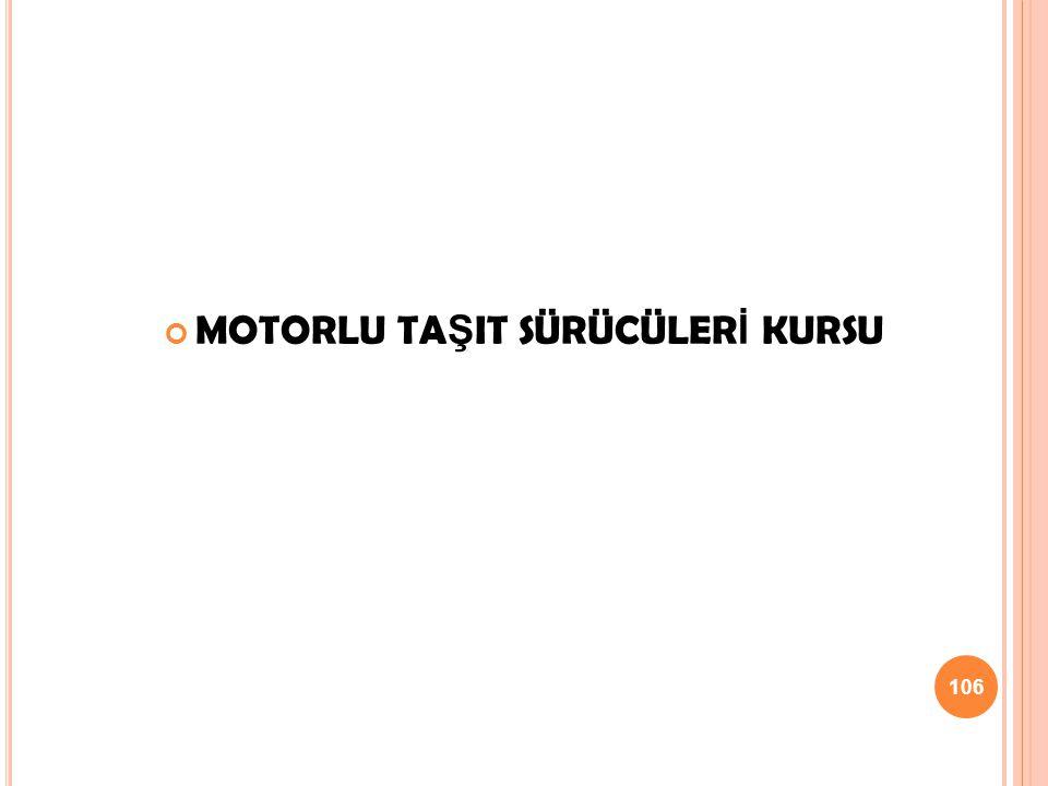 MOTORLU TAŞIT SÜRÜCÜLERİ KURSU
