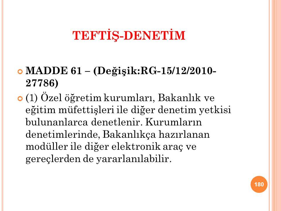 TEFTİŞ-DENETİM MADDE 61 – (Değişik:RG-15/12/2010- 27786)