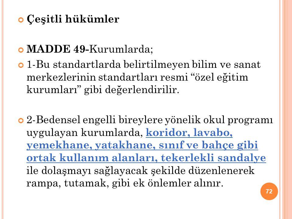 Çeşitli hükümler MADDE 49-Kurumlarda;