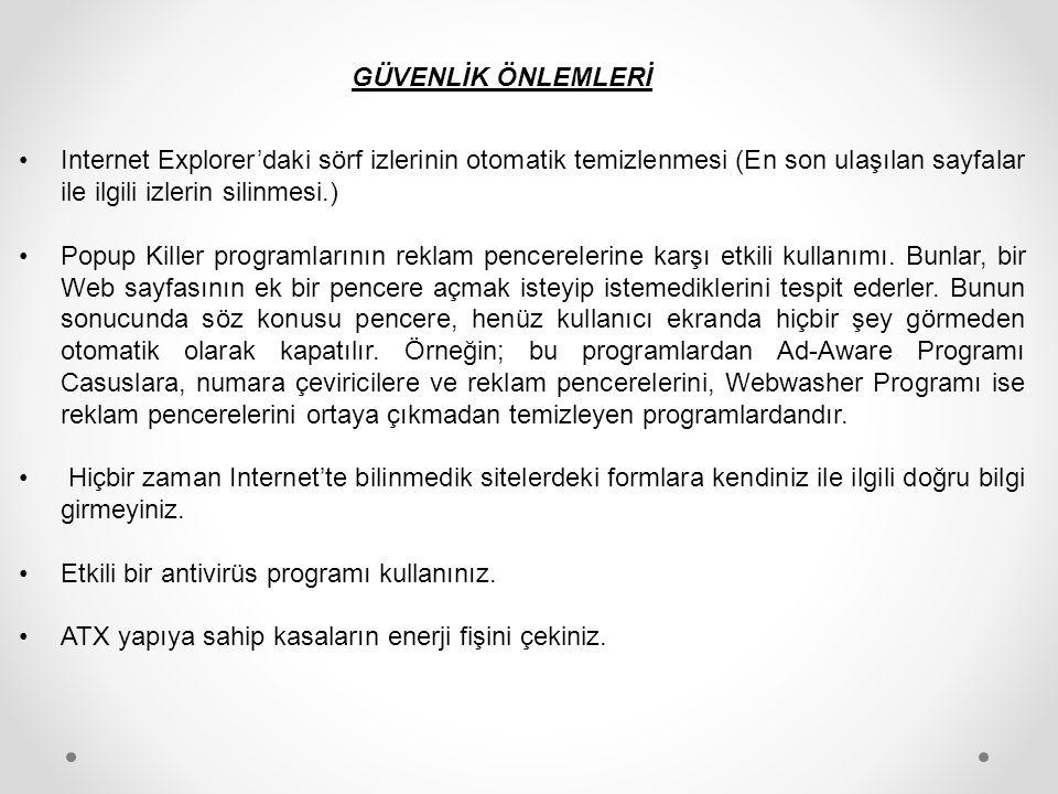 GÜVENLİK ÖNLEMLERİ Internet Explorer'daki sörf izlerinin otomatik temizlenmesi (En son ulaşılan sayfalar ile ilgili izlerin silinmesi.)