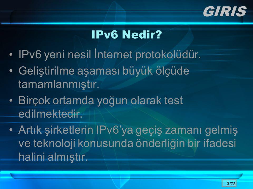 GIRIS IPv6 Nedir IPv6 yeni nesil İnternet protokolüdür.