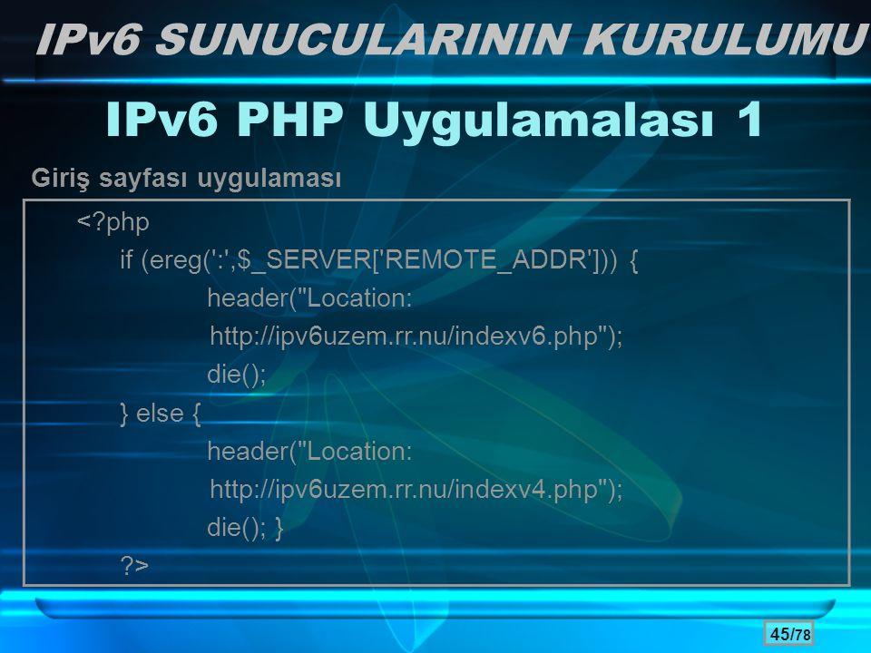 IPv6 PHP Uygulamalası 1 IPv6 SUNUCULARININ KURULUMU < php