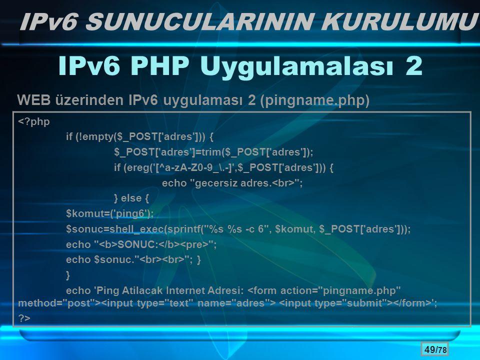 IPv6 PHP Uygulamalası 2 IPv6 SUNUCULARININ KURULUMU
