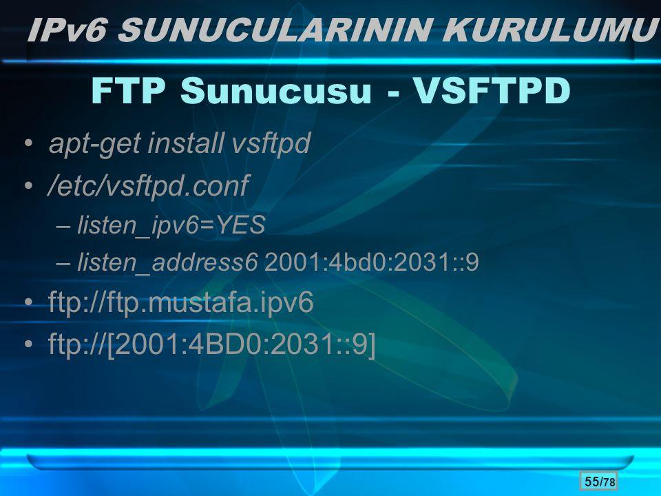FTP Sunucusu - VSFTPD IPv6 SUNUCULARININ KURULUMU