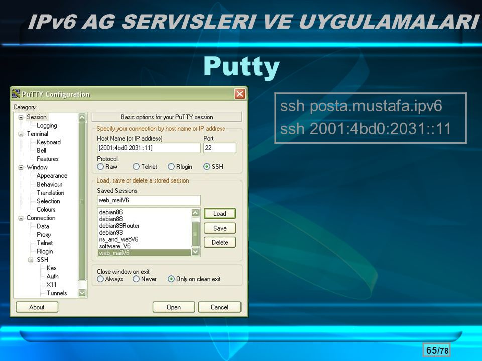 Putty IPv6 AG SERVISLERI VE UYGULAMALARI ssh posta.mustafa.ipv6