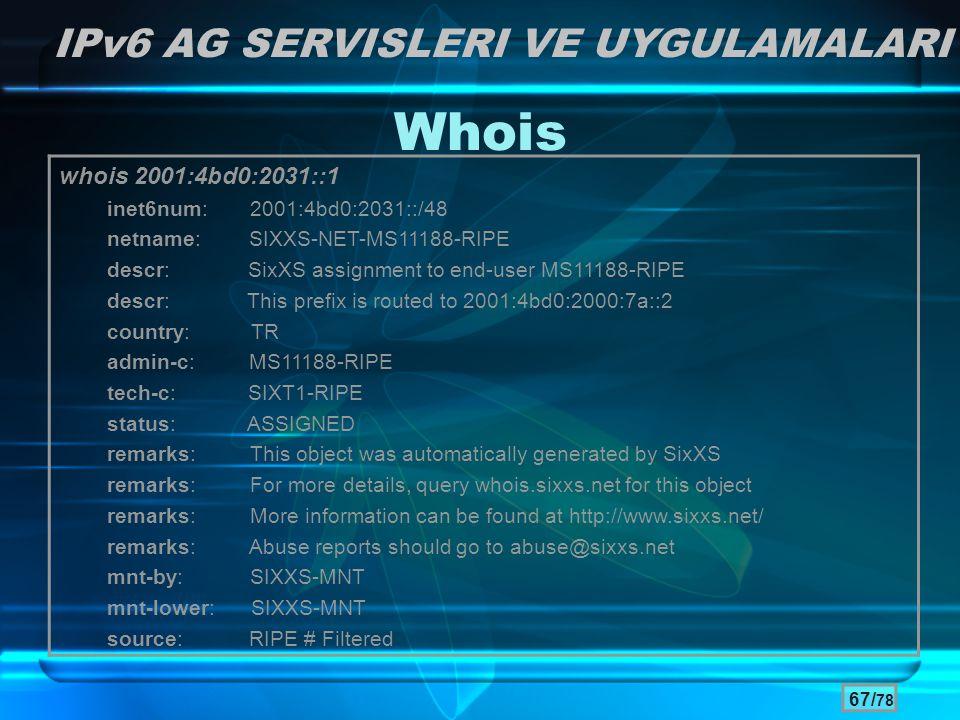 Whois IPv6 AG SERVISLERI VE UYGULAMALARI whois 2001:4bd0:2031::1