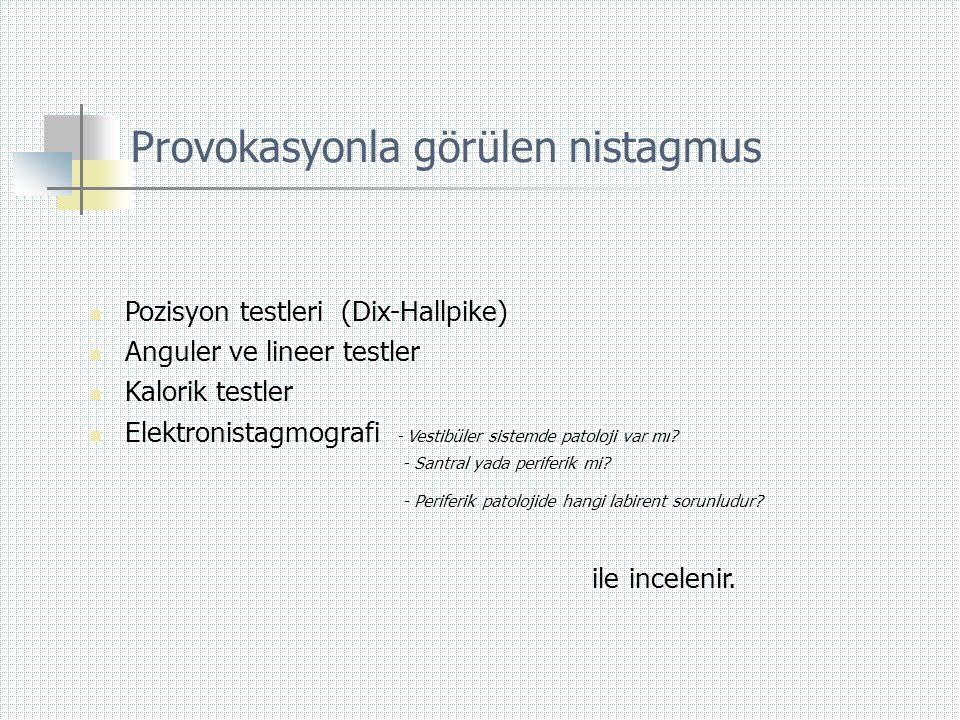 Provokasyonla görülen nistagmus