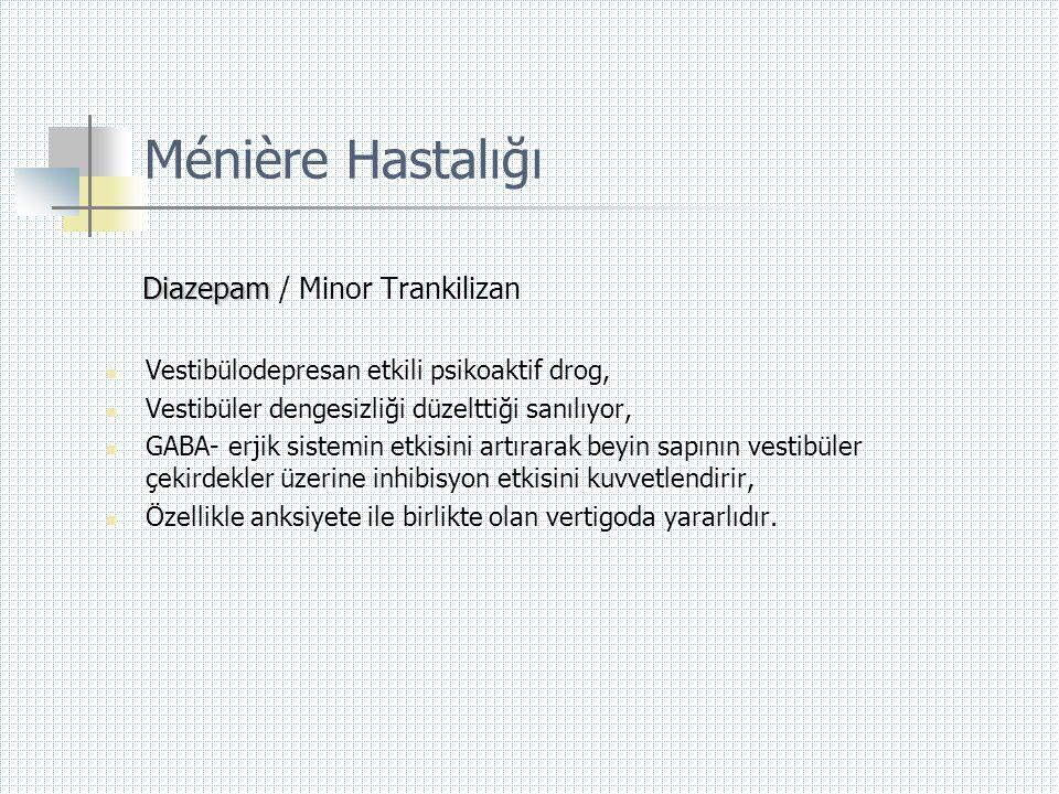 Ménière Hastalığı Diazepam / Minor Trankilizan