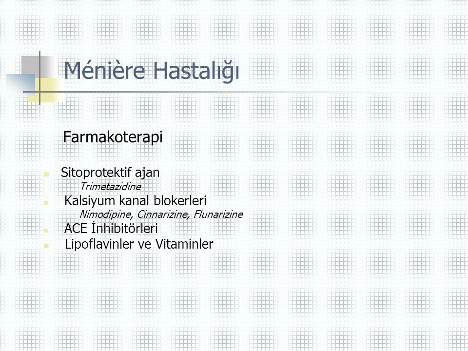 Ménière Hastalığı Farmakoterapi Sitoprotektif ajan