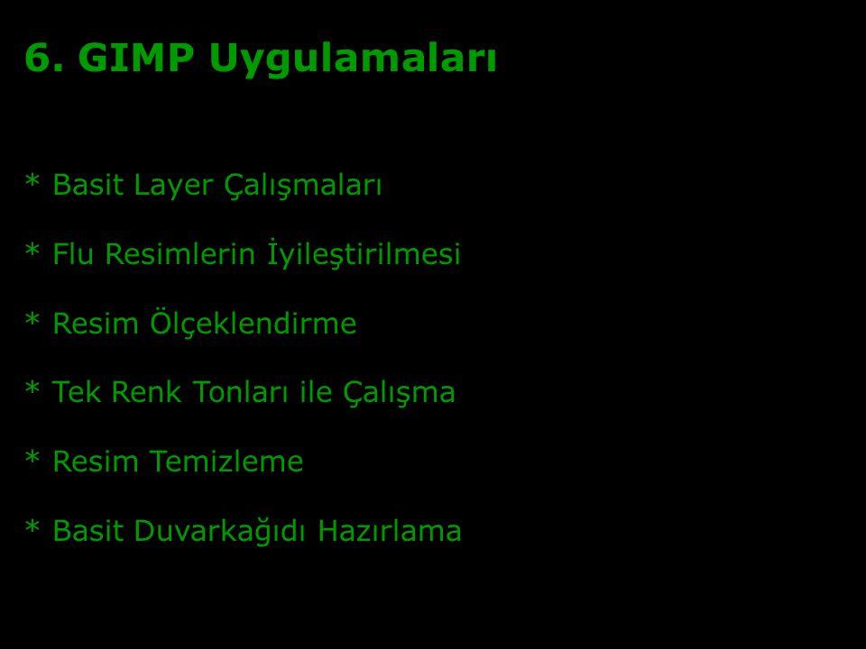 10 6. GIMP Uygulamaları * Basit Layer Çalışmaları