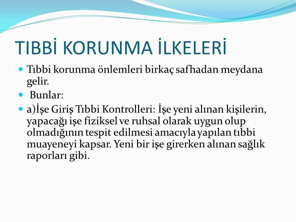 TIBBİ KORUNMA İLKELERİ