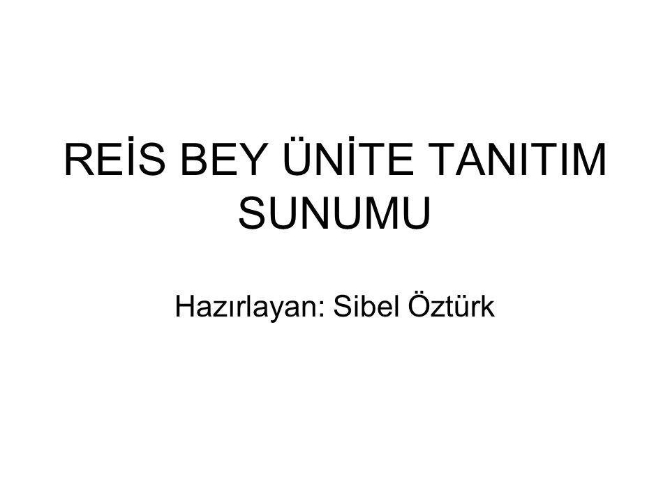 REİS BEY ÜNİTE TANITIM SUNUMU