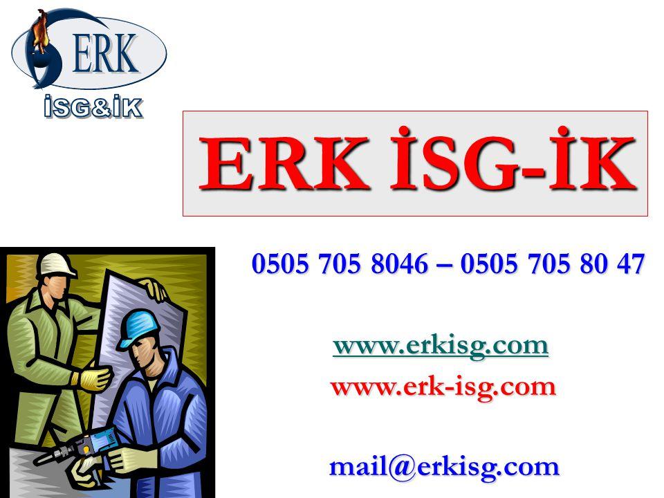 ERK İSG-İK www.erk-isg.com 0505 705 8046 – 0505 705 80 47
