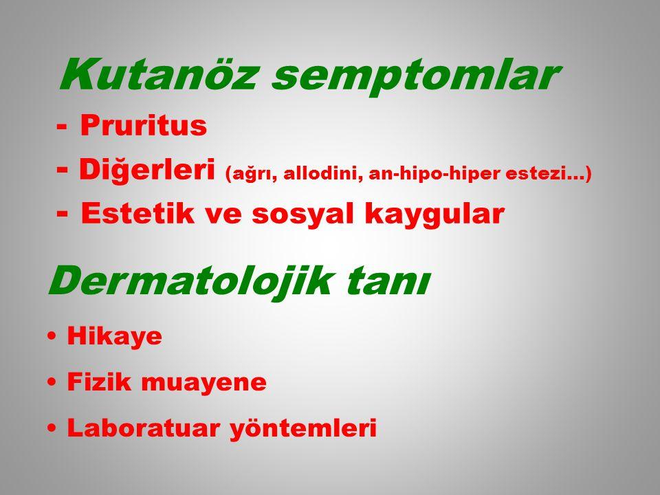 Kutanöz semptomlar - Pruritus - Diğerleri (ağrı, allodini, an-hipo-hiper estezi...) - Estetik ve sosyal kaygular