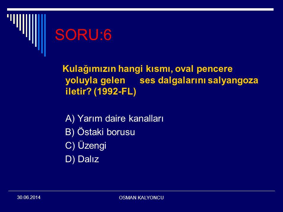 SORU:6 Kulağımızın hangi kısmı, oval pencere yoluyla gelen ses dalgalarını salyangoza iletir (1992-FL)