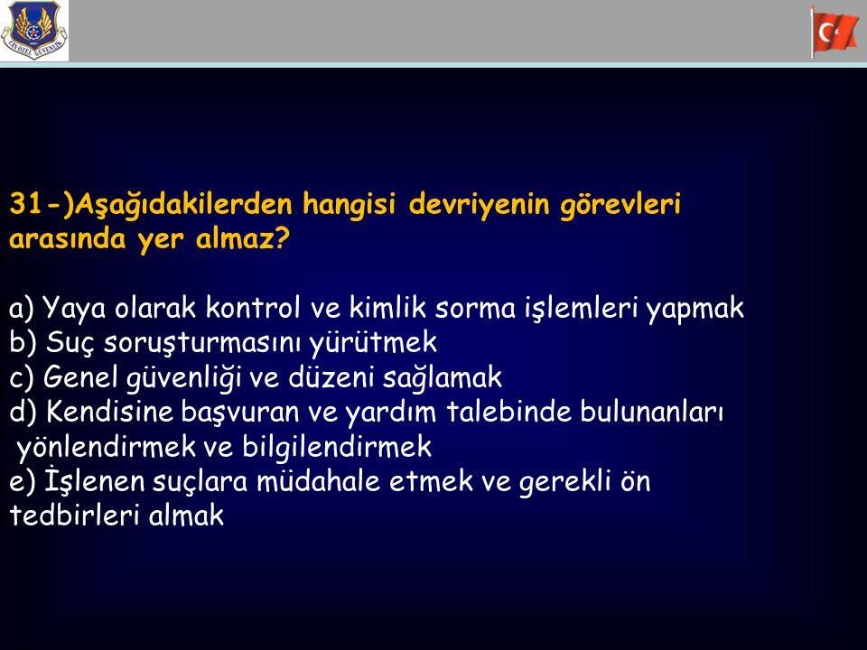 31-)Aşağıdakilerden hangisi devriyenin görevleri