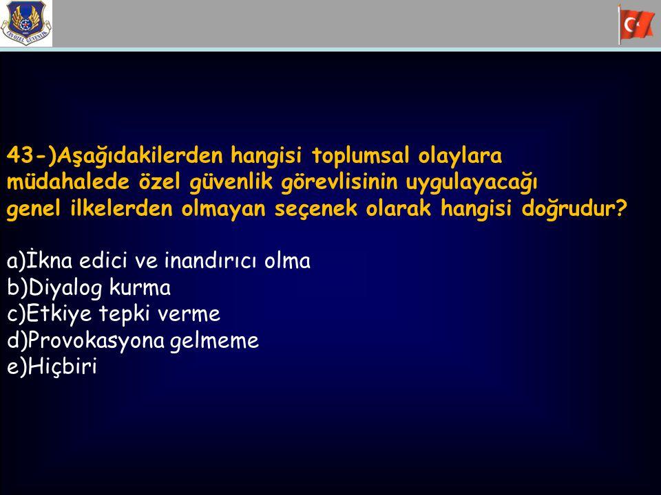 43-)Aşağıdakilerden hangisi toplumsal olaylara