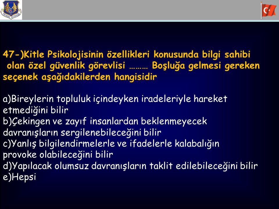 47-)Kitle Psikolojisinin özellikleri konusunda bilgi sahibi