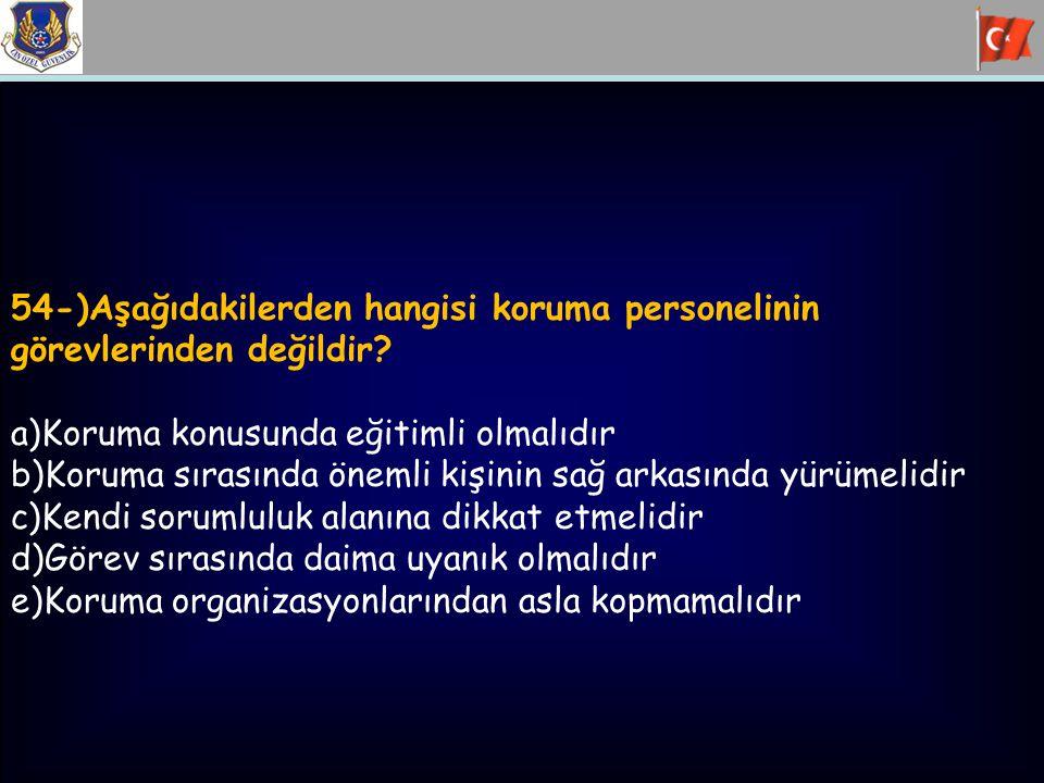 54-)Aşağıdakilerden hangisi koruma personelinin
