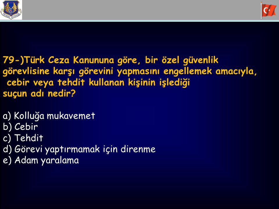 79-)Türk Ceza Kanununa göre, bir özel güvenlik