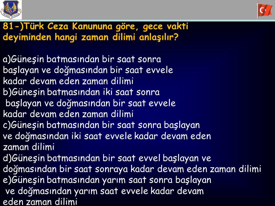 81-)Türk Ceza Kanununa göre, gece vakti