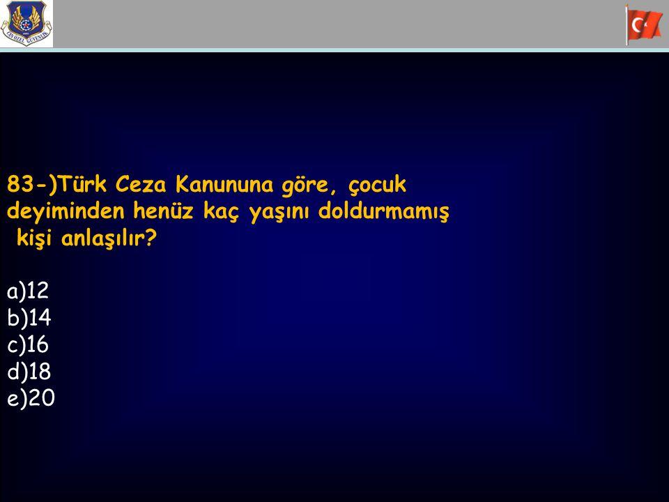 83-)Türk Ceza Kanununa göre, çocuk